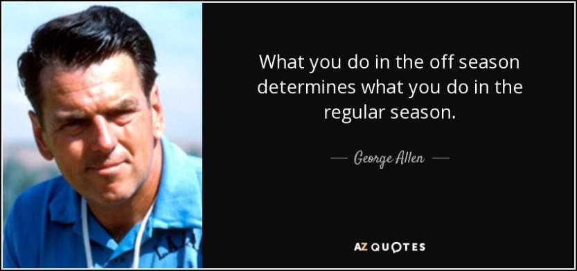 quote-what-you-do-in-the-off-season-determines-what-you-do-in-the-regular-season-george-allen-130-90-12.jpg